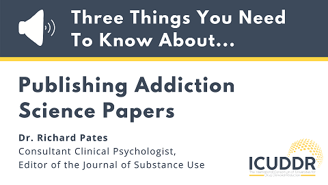 Three Things You Need To Know About Publishing Addiction Science Papers - An audio podcast